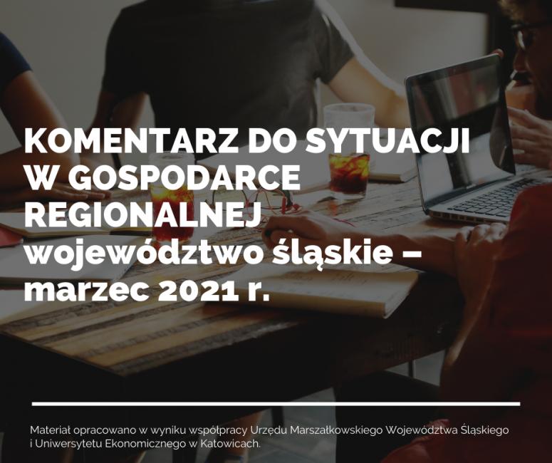 tło z ludźmi przy stole, napis -komentarz do sytuacji w gospodarce regionalnej - woj.ślaskie, marzec 2021