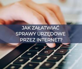 """Zdjęcie przedstawia dłonie piszące na klawiaturze komputera. Na obraz jest nałożony napis """"Jak załatwiać sprawy urzędowe przez internet?"""""""